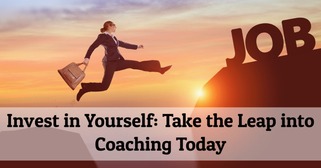 Invest in Yourself: Take the Leap into Coaching Today
