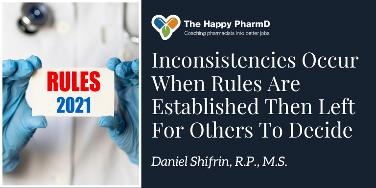 Inconsistencies Occur When Rules Are Established Then Left For Others To Decide