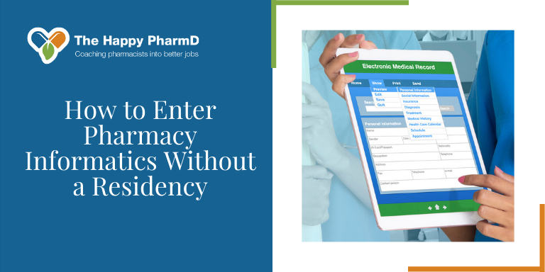 How to Enter Pharmacy Informatics Without an Residency